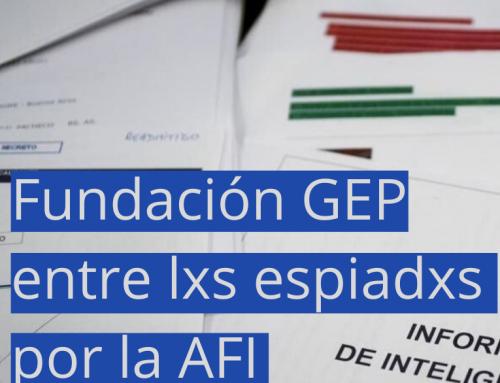 Fundación GEP entre lxs espiadxs por la AFI