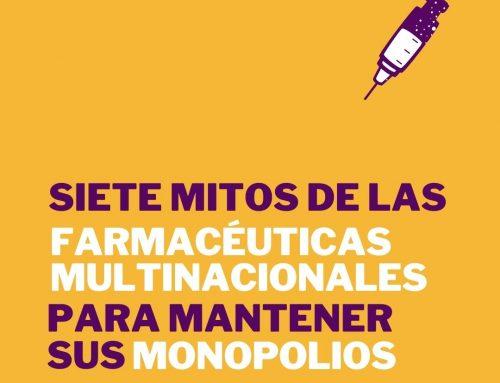Siete mitos de las farmacéuticas multinacionales para mantener sus monopolios en tiempos de pandemia